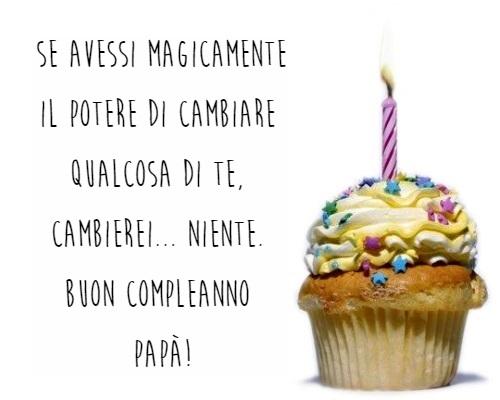 Frasi Di Auguri Di Buon Compleanno Papà Auguri Di Buon Compleanno